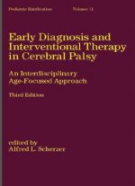 Early Diagnosis And Interventional Therapy In Cerebral Palsy: An Interdisciplinary Age-focused Approach (3rd Edition)