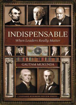 Download Indispensable: When Leaders Really Matter