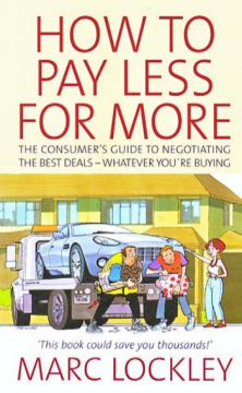 Download How to Pay Less for More – The consumer's guide to negotiating the best deals – whatever you're buying