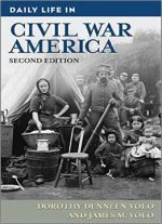 Daily Life In Civil War America, 2nd Edition