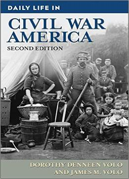 Download Daily Life In Civil War America, 2nd Edition