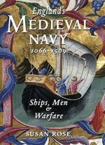 England's Medieval Navy, 1066-1509: Ships, Men & Warfare