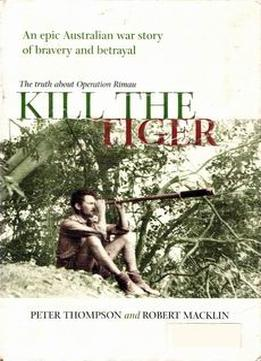 Download Kill The Tiger: Operation Rimau & The Battle For Southeast Asia