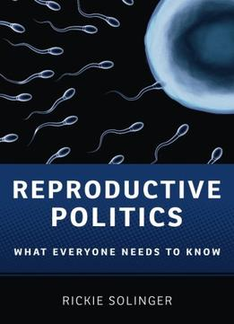 Download ebook Reproductive Politics: What Everyone Needs To Know®