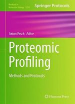 Proteomic Profiling: Methods And Protocols (methods In Molecular Biology, Book 1295)