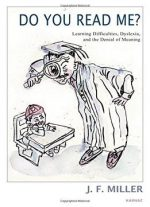 Do You Read Me?: Learning Difficulties, Dyslexia, And The Denial Of Meaning