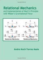 Relational Mechanics And Implementation Of Mach's Principle With Weber's Gravitational Force