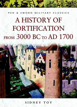 Download A History Of Fortification From 3000 Bc To Ad 1700
