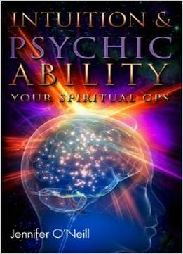 Download ebook Intuition & Psychic Ability: Your Spiritual Gps