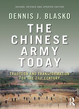 Download The Chinese Army Today: Tradition & Transformation For The 21st Century