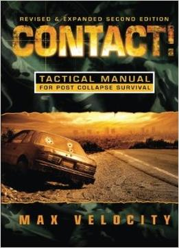 Download ebook Contact! A Tactical Manual For Post Collapse Survival