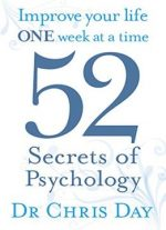 52 Secrets Of Psychology: Improve Your Life One Week At A Time