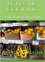 Eclectic Family Cookbook: Recipes For All Tastes And Schedules