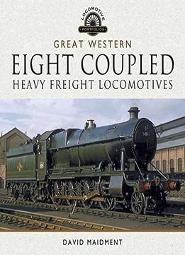 Download The Great Western Eight Coupled Heavy Freight Locomotives