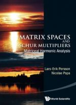 Matrix Spaces And Schur Multipliers: Matriceal Harmonic Analysis