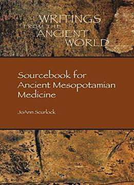 Download ebook Sourcebook For Ancient Mesopotamian Medicine