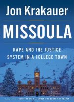 Jon Krakauer – Missoula: Rape And The Justice System In A College Town