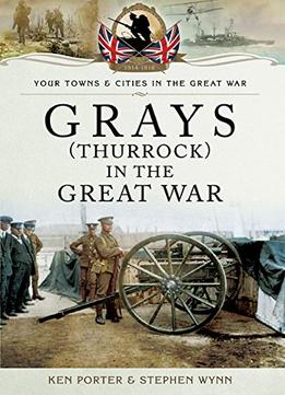 Download Grays (thurrock) In The Great War