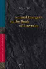 Animal Imagery in the Book of Proverbs (Supplements to Vetus Testamentum)