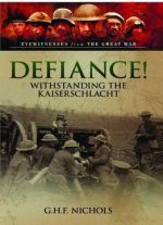 Defiance!: Withstanding The Kaiserschlacht