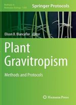 Plant Gravitropism: Methods And Protocols (methods In Molecular Biology, Book 1309)