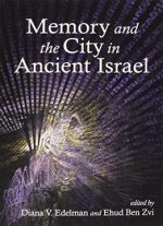 Memory And The City In Ancient Israel