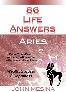 Download ebook 86 Life Answers: Aries