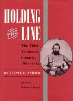 Holding The Line: The Third Tennessee Infantry, 1861-1864