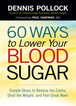 Download ebook 60 Ways To Lower Your Blood Sugar