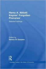 Henry A. Abbati: Keynes' Forgotten Precursor: Selected Writings