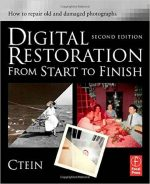 Digital Restoration from Start to Finish (2nd Edition)