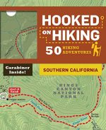 Hooked on Hiking: Southern California: 50 Hiking Adventures