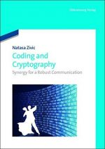Coding and Cryptography: Synergy for a Robust Communication