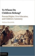 To Whom Do Children Belong? :  Parental Rights, Civic Education, and Children's Autonomy