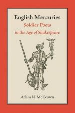 English Mercuries: Soldier Poets in the Age of Shakespeare