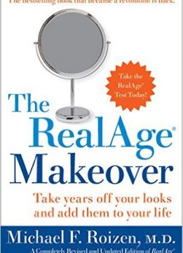 Download ebook The RealAge Makeover: Take Years off Your Looks & Add Them to Your Life