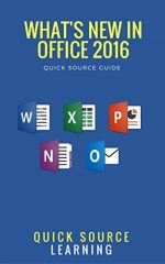 What's New in Office 2016 Quick Source Guide