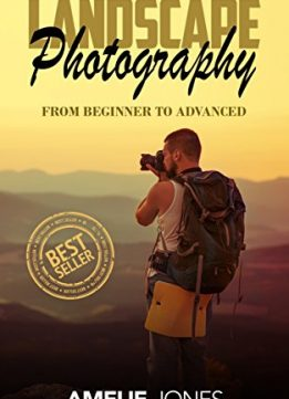 Download ebook Landscape Photography: From Beginner To Expert