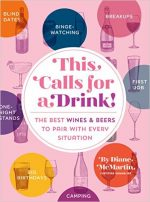 This Calls for a Drink! The Best Wines and Beers to Pair with Every Situation