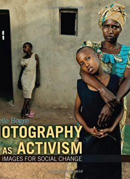 Download ebook Photography as Activism: Images for Social Change