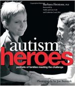 Autism Heroes: Portraits of Families Meeting the Challenge
