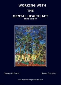 Download ebook Working with the Mental Health Act (3rd edition)