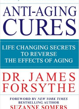 Download ebook Anti-Aging Cures: Life Changing Secrets to Reverse the Effects of Aging