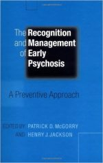 The Recognition and Management of Early Psychosis: A Preventive Approach