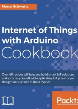 Download Internet of Things with Arduino Cookbook
