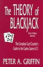 The Theory of Blackjack: The Compleat Card Counter's Guide to the Casino Game of 21