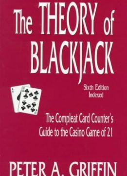 Download The Theory of Blackjack: The Compleat Card Counter's Guide to the Casino Game of 21