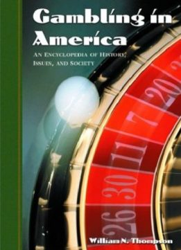 Download Gambling in America: An Encyclopedia of History, Issues, & Society