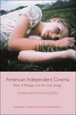 American Independent Cinema: Rites of Passage and the Crisis Image