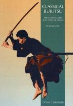 Classical Bujutsu (The Martial Arts and Ways of Japan, Volume One)